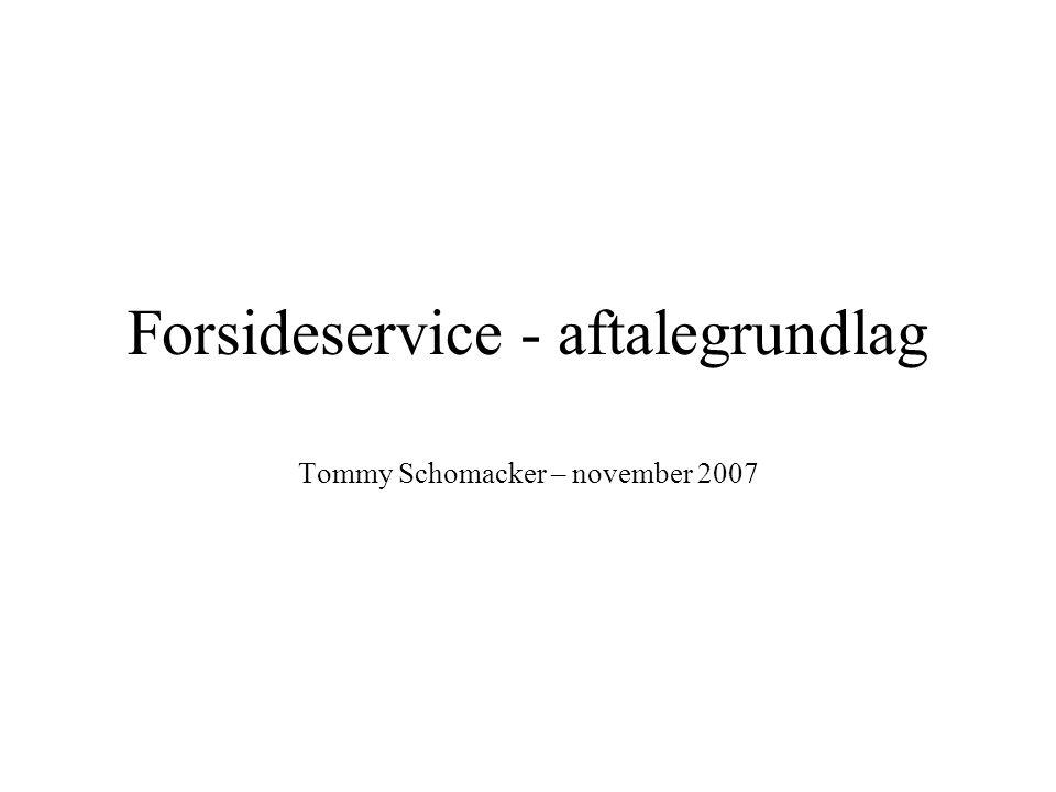 Forsideservice - aftalegrundlag Tommy Schomacker – november 2007