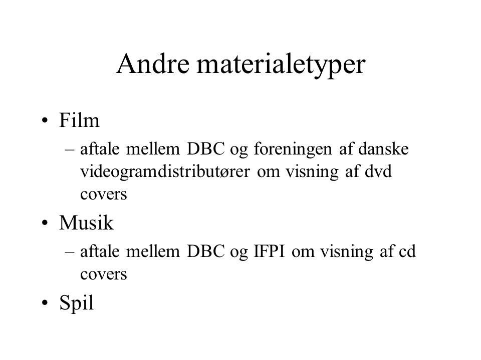 Andre materialetyper •Film –aftale mellem DBC og foreningen af danske videogramdistributører om visning af dvd covers •Musik –aftale mellem DBC og IFPI om visning af cd covers •Spil