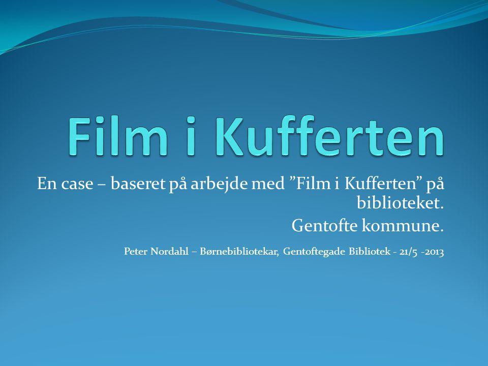 En case – baseret på arbejde med Film i Kufferten på biblioteket.