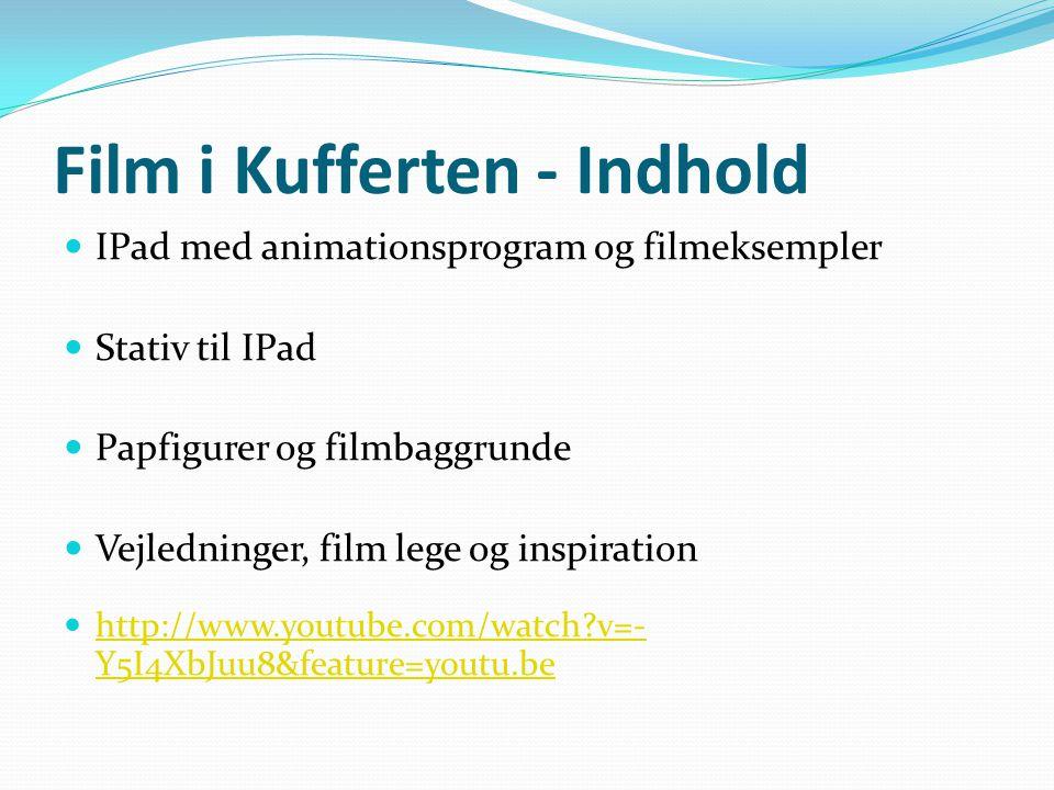 Film i Kufferten - Indhold  IPad med animationsprogram og filmeksempler  Stativ til IPad  Papfigurer og filmbaggrunde  Vejledninger, film lege og inspiration  http://www.youtube.com/watch v=- Y5I4XbJuu8&feature=youtu.be http://www.youtube.com/watch v=- Y5I4XbJuu8&feature=youtu.be