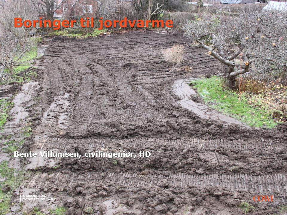 26 NOVEMBER 2012 BORINGER TIL JORDVARME 2 ›Hvordan etableres en dyb jordvarmeboring.