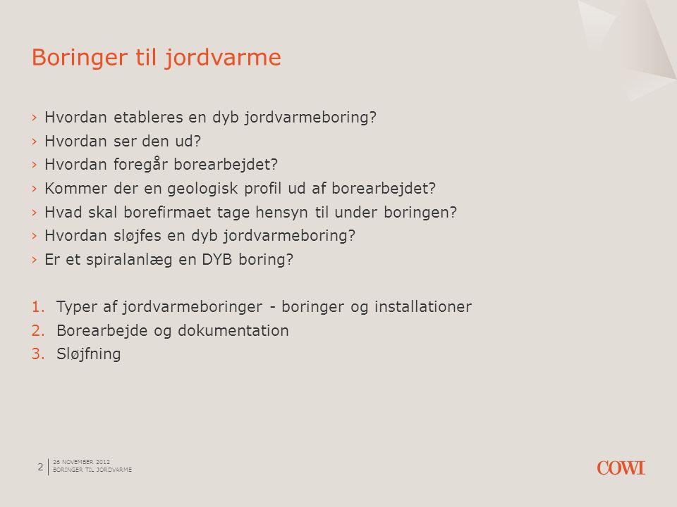 26 NOVEMBER 2012 BORINGER TIL JORDVARME 13 Skylleboring – direkte og omvendt skylning