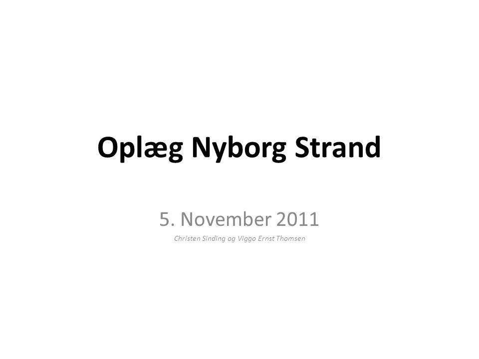 Oplæg Nyborg Strand 5. November 2011 Christen Sinding og Viggo Ernst Thomsen