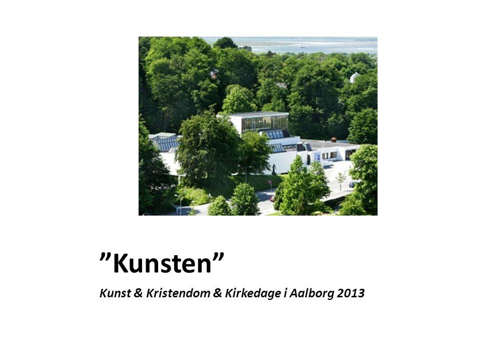 Kunsten Kunst & Kristendom & Kirkedage i Aalborg 2013