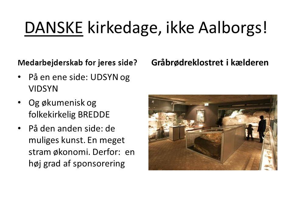 DANSKE kirkedage, ikke Aalborgs. Medarbejderskab for jeres side.