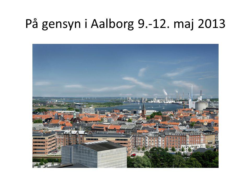 På gensyn i Aalborg 9.-12. maj 2013