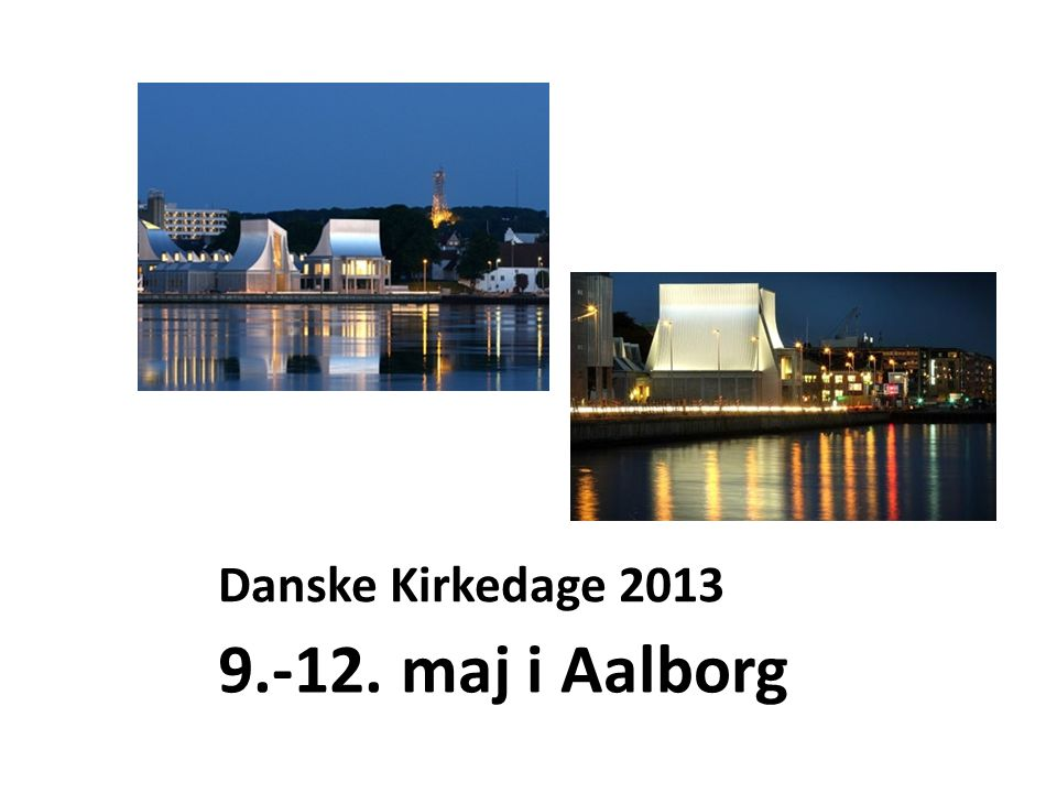 Danske Kirkedage 2013 9.-12. maj i Aalborg