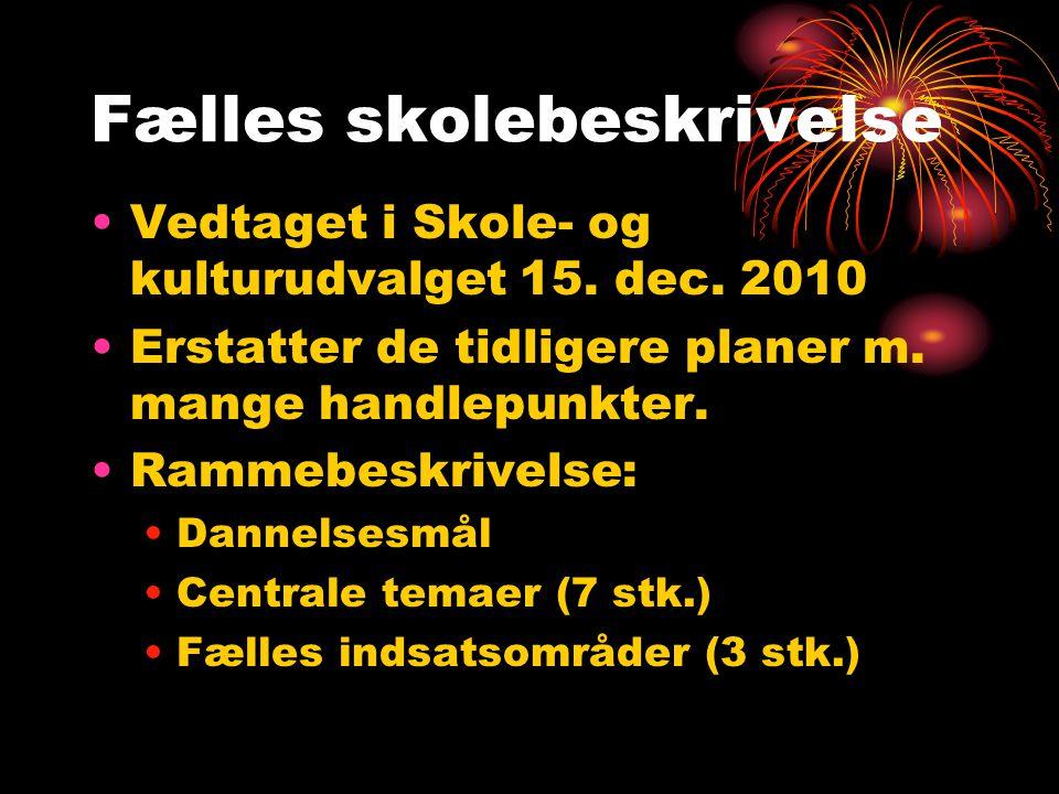 Fælles skolebeskrivelse •Vedtaget i Skole- og kulturudvalget 15.