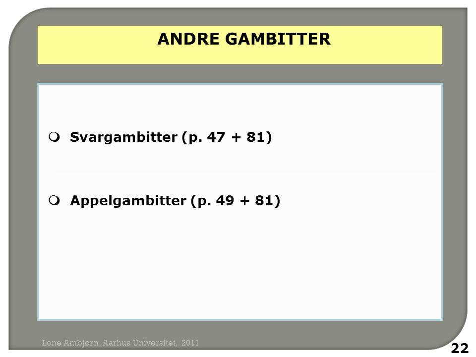 Svargambitter (p. 47 + 81)  Appelgambitter (p.