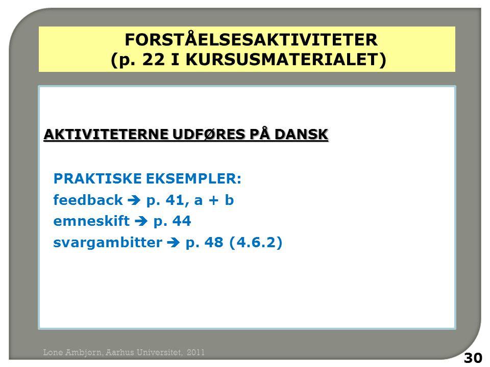 AKTIVITETERNE UDFØRES PÅ DANSK PRAKTISKE EKSEMPLER: feedback  p.