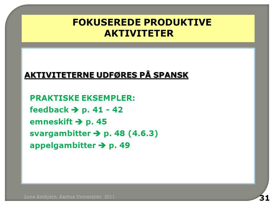 AKTIVITETERNE UDFØRES PÅ SPANSK PRAKTISKE EKSEMPLER: feedback  p.