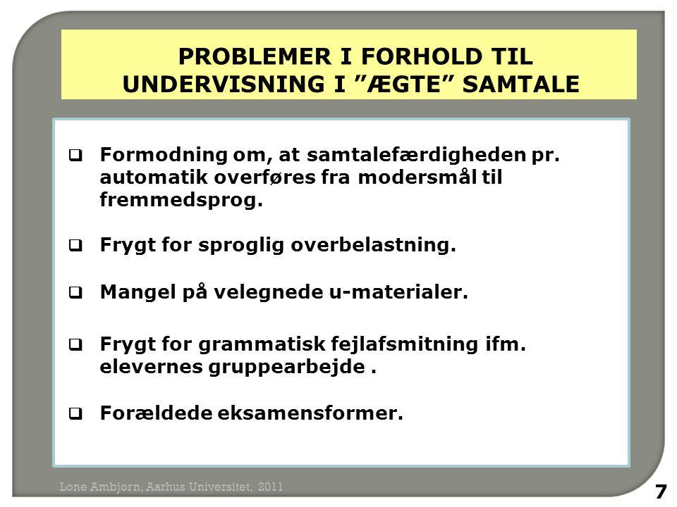  Formodning om, at samtalefærdigheden pr. automatik overføres fra modersmål til fremmedsprog.