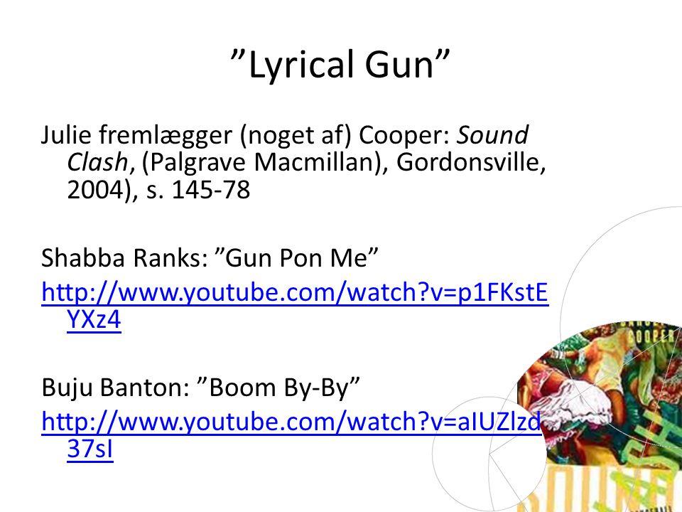 Lyrical Gun Julie fremlægger (noget af) Cooper: Sound Clash, (Palgrave Macmillan), Gordonsville, 2004), s.