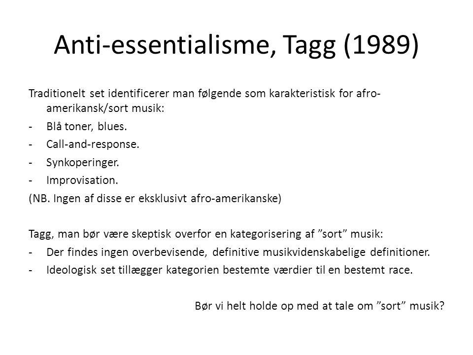 Anti-essentialisme, Tagg (1989) Traditionelt set identificerer man følgende som karakteristisk for afro- amerikansk/sort musik: -Blå toner, blues.