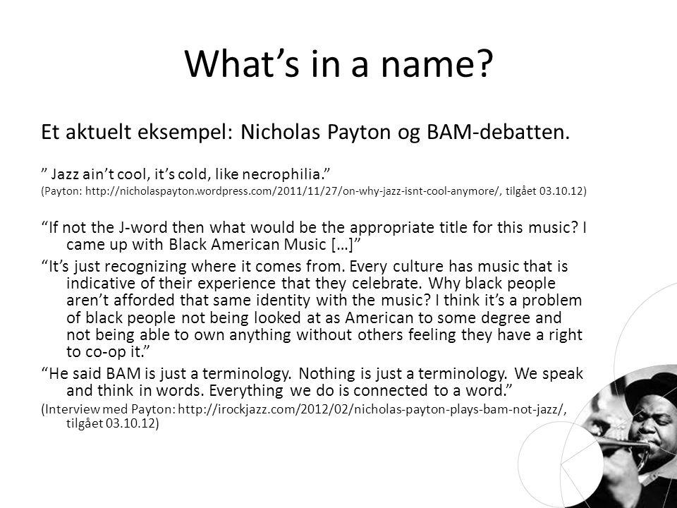 What's in a name. Et aktuelt eksempel: Nicholas Payton og BAM-debatten.