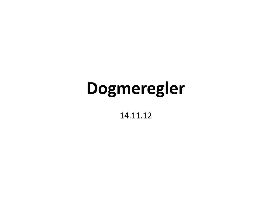 Dogmeregler 14.11.12