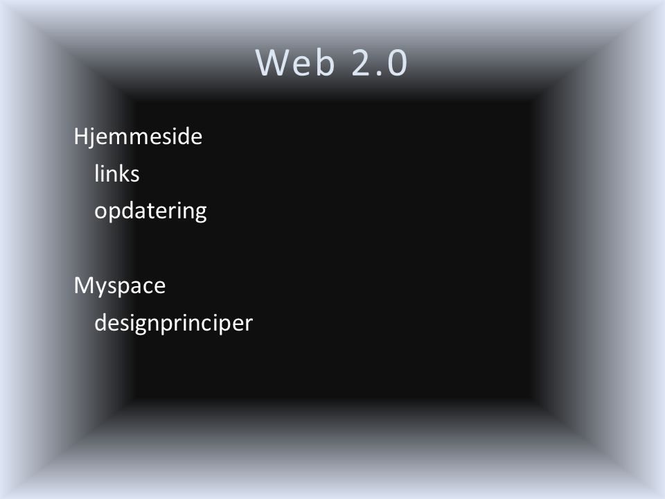 Web 2.0 Hjemmeside links opdatering Myspace designprinciper