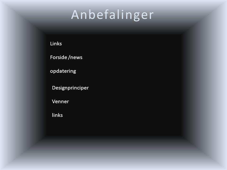 Anbefalinger Links Forside /news opdatering Designprinciper Venner links
