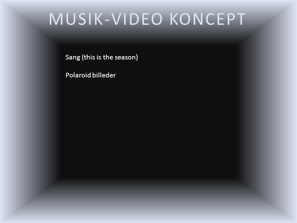 MUSIK-VIDEO KONCEPT Sang (this is the season) Polaroid billeder