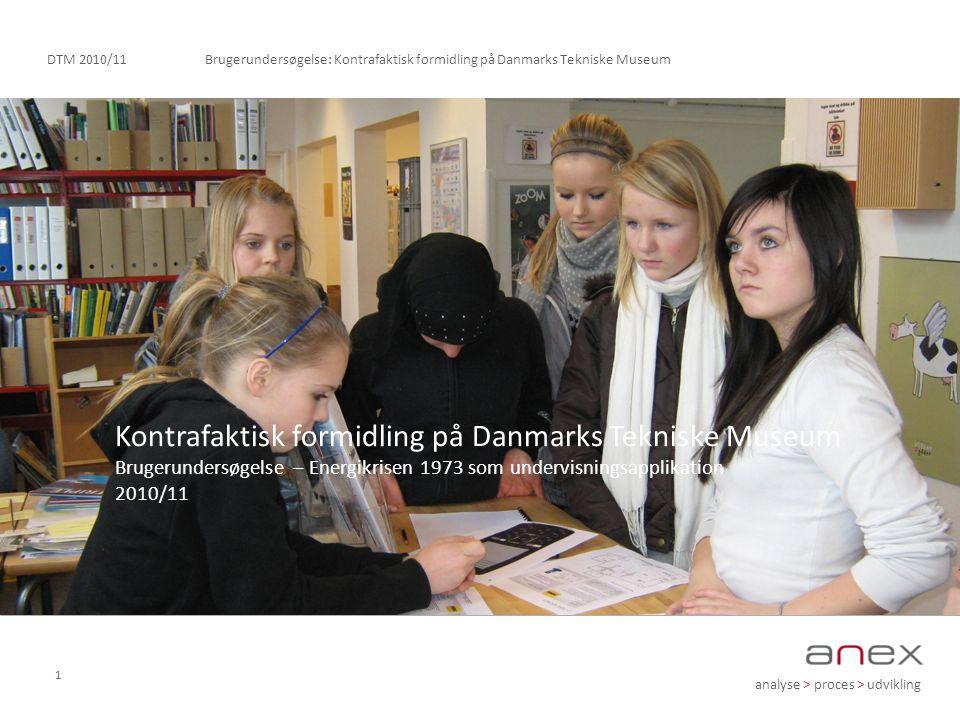 analyse > proces > udvikling Brugerundersøgelse: Kontrafaktisk formidling på Danmarks Tekniske MuseumDTM 2010/11 1 Kontrafaktisk formidling på Danmarks Tekniske Museum Brugerundersøgelse – Energikrisen 1973 som undervisningsapplikation 2010/11