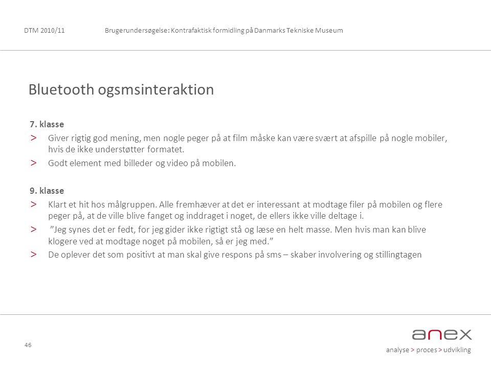 analyse > proces > udvikling Brugerundersøgelse: Kontrafaktisk formidling på Danmarks Tekniske MuseumDTM 2010/11 46 7.