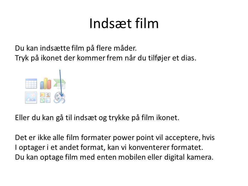 Indsæt film Du kan indsætte film på flere måder.