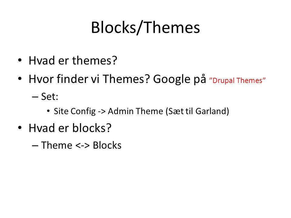 Blocks/Themes • Hvad er themes. • Hvor finder vi Themes.