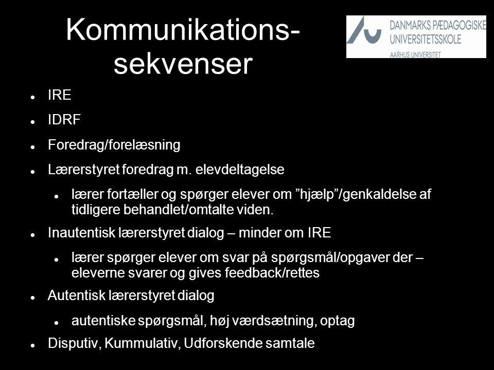 Kommunikations- sekvenser  IRE  IDRF  Foredrag/forelæsning  Lærerstyret foredrag m.