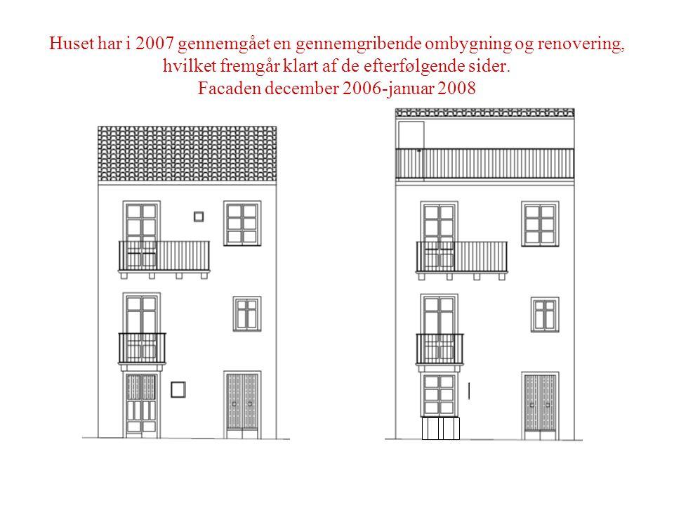 Huset har i 2007 gennemgået en gennemgribende ombygning og renovering, hvilket fremgår klart af de efterfølgende sider.