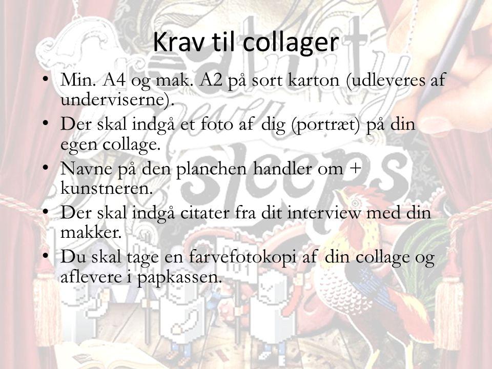 Krav til collager • Min. A4 og mak. A2 på sort karton (udleveres af underviserne).