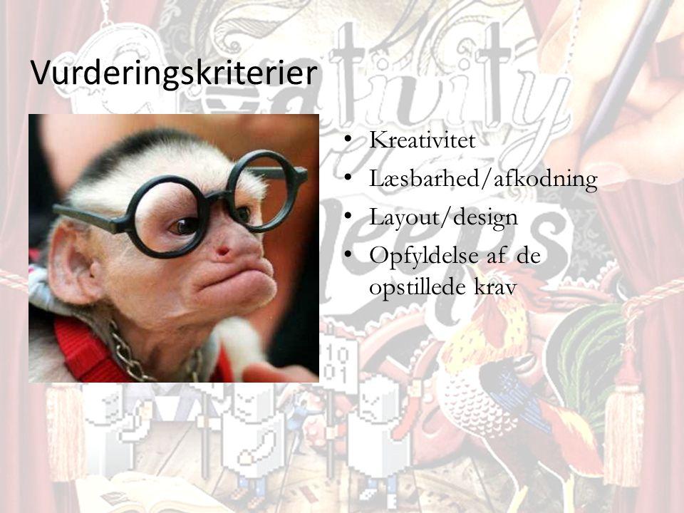 Vurderingskriterier • Kreativitet • Læsbarhed/afkodning • Layout/design • Opfyldelse af de opstillede krav