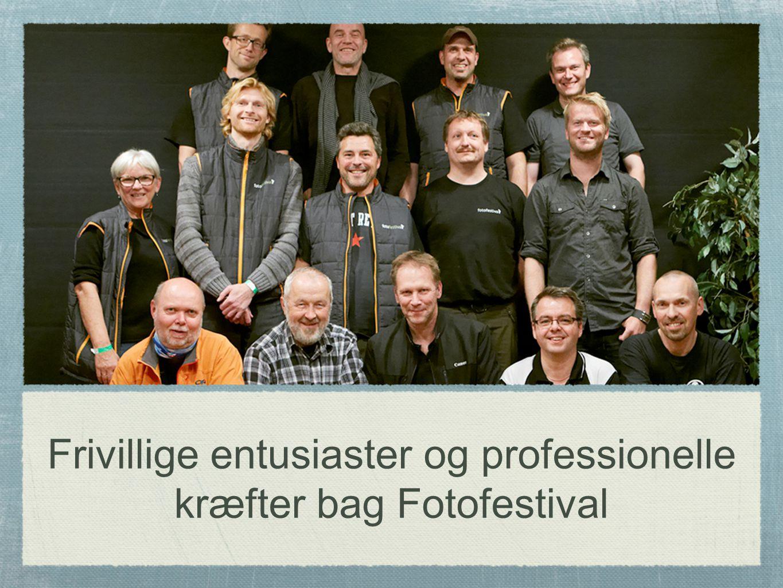 Frivillige entusiaster og professionelle kræfter bag Fotofestival