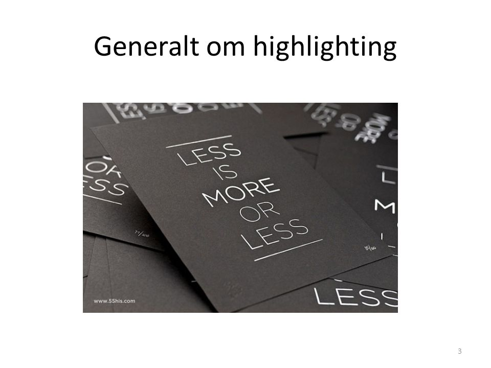 Generalt om highlighting 3