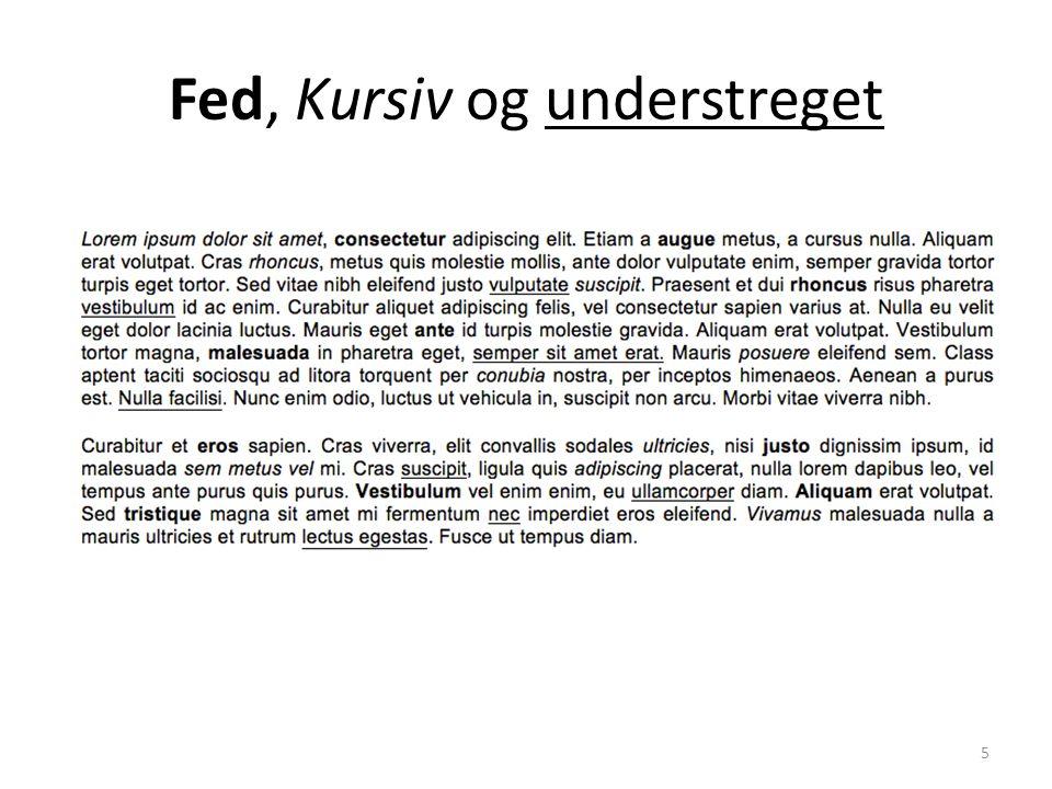 Fed, Kursiv og understreget 5