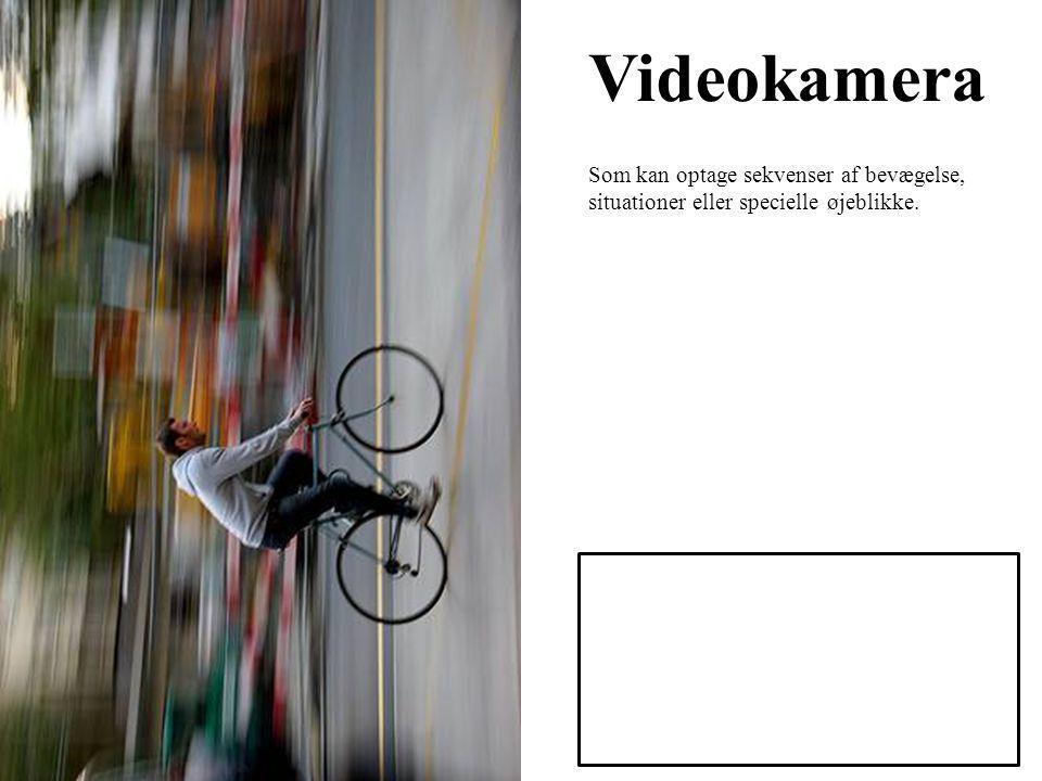 Videokamera Som kan optage sekvenser af bevægelse, situationer eller specielle øjeblikke.