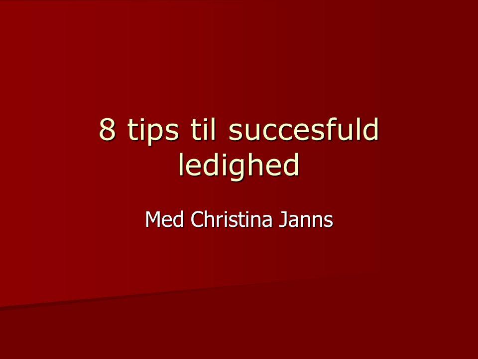 8 tips til succesfuld ledighed Med Christina Janns