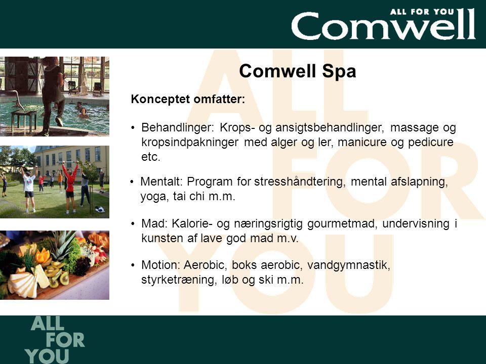 Comwell Spa Konceptet omfatter: •Behandlinger: Krops- og ansigtsbehandlinger, massage og kropsindpakninger med alger og ler, manicure og pedicure etc.