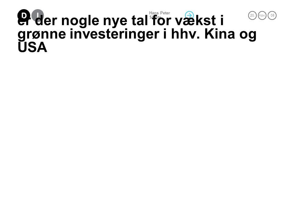 20.nov. 08 Hans Peter Slente er der nogle nye tal for vækst i grønne investeringer i hhv.