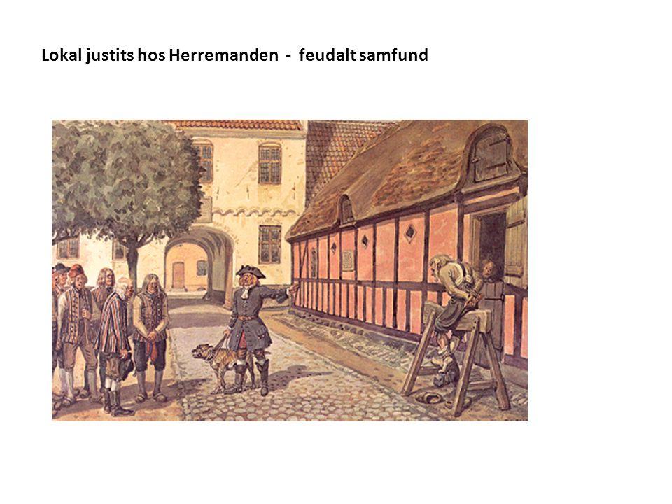 Lokal justits hos Herremanden - feudalt samfund