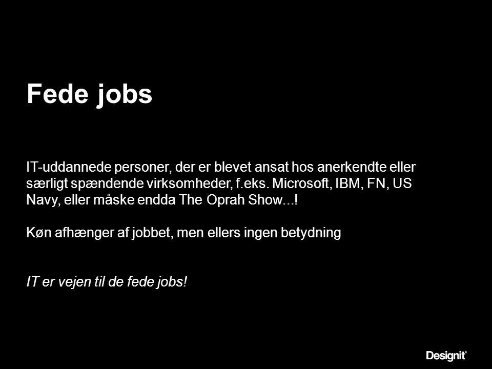 Fede jobs IT-uddannede personer, der er blevet ansat hos anerkendte eller særligt spændende virksomheder, f.eks.