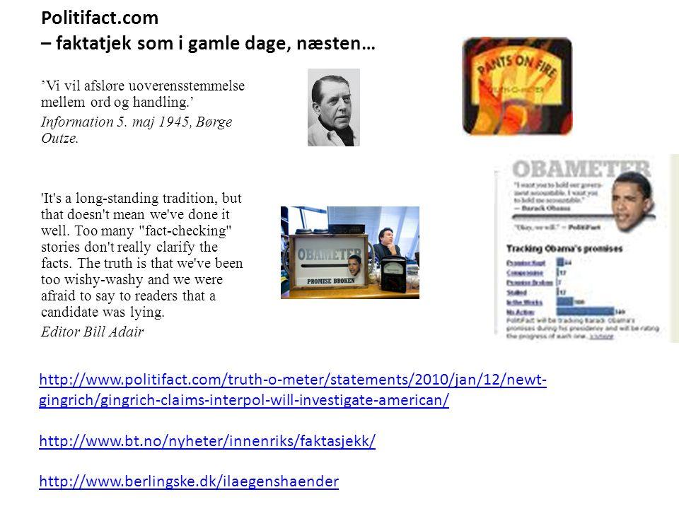 Politifact.com – faktatjek som i gamle dage, næsten… 'Vi vil afsløre uoverensstemmelse mellem ord og handling.' Information 5.