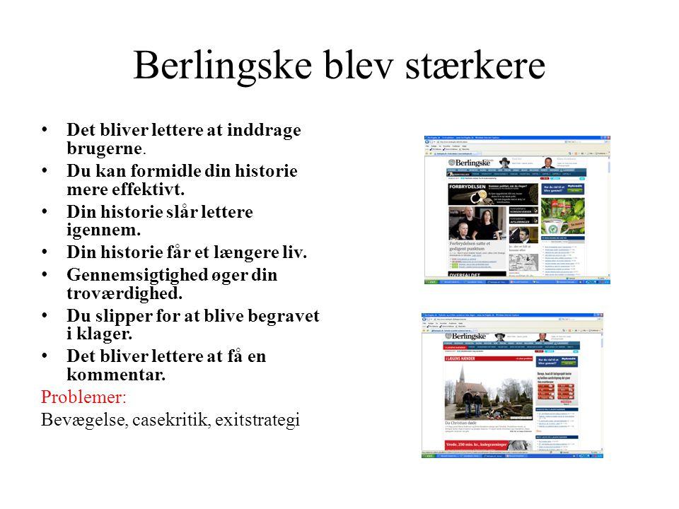 Berlingske blev stærkere • Det bliver lettere at inddrage brugerne.
