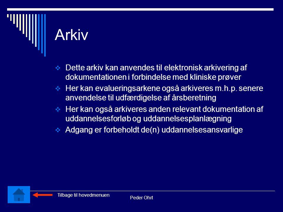 Peder Ohrt Arkiv  Dette arkiv kan anvendes til elektronisk arkivering af dokumentationen i forbindelse med kliniske prøver  Her kan evalueringsarkene også arkiveres m.h.p.