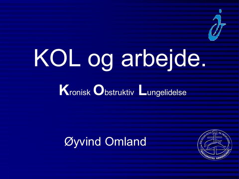 KOL resumé n KOL er en af de største helbredstrusler i verden n I DK har mellem 200.000 og 300.000 KOL og årligt dør 3.600 af sygdommen n 15-19% af KOL tilfældene er arbejds- betingede og blandt ikke rygere ca.