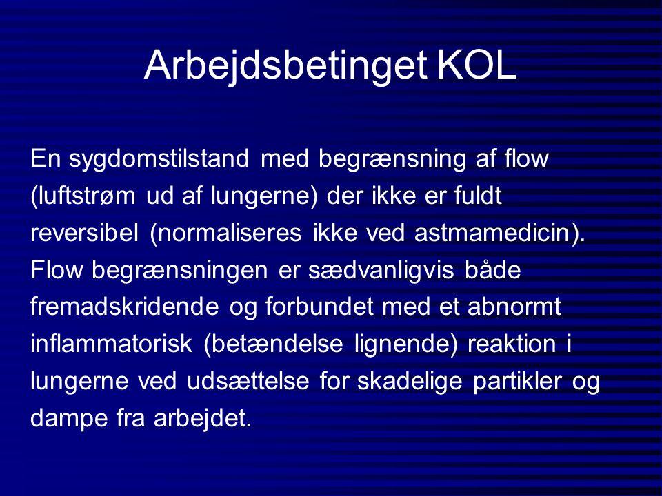 Arbejdsbetinget KOL En sygdomstilstand med begrænsning af flow (luftstrøm ud af lungerne) der ikke er fuldt reversibel (normaliseres ikke ved astmamed