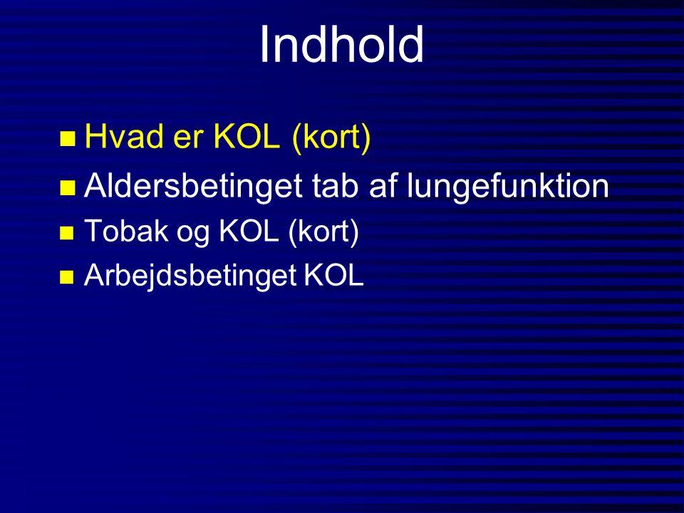 KOL n KOL er en af de største helbreds- trusler i verden n I DK har mellem 200.000 og 300.000 KOL n Årligt bliver 23.000 indlagt og 3.600 dør af KOL i DK n Antal KOL dødsfald er steget med 50% siden 1985 n Danske kvinder har den højeste dødelighed i verden af KOL