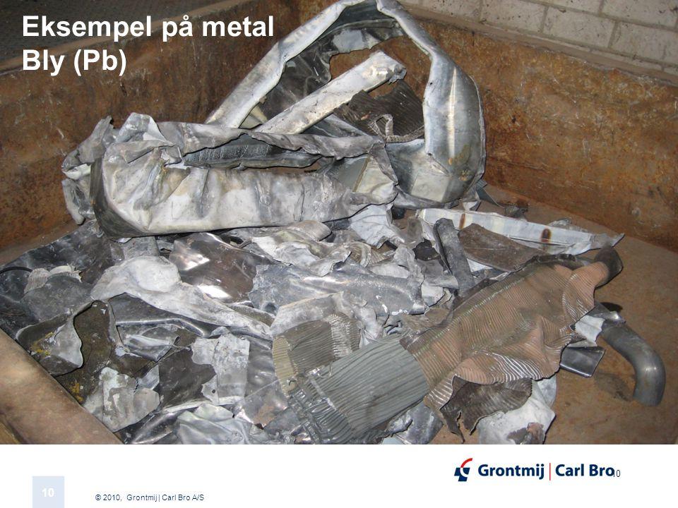 © 2010, Grontmij | Carl Bro A/S 10 Eksempel på metal Bly (Pb)