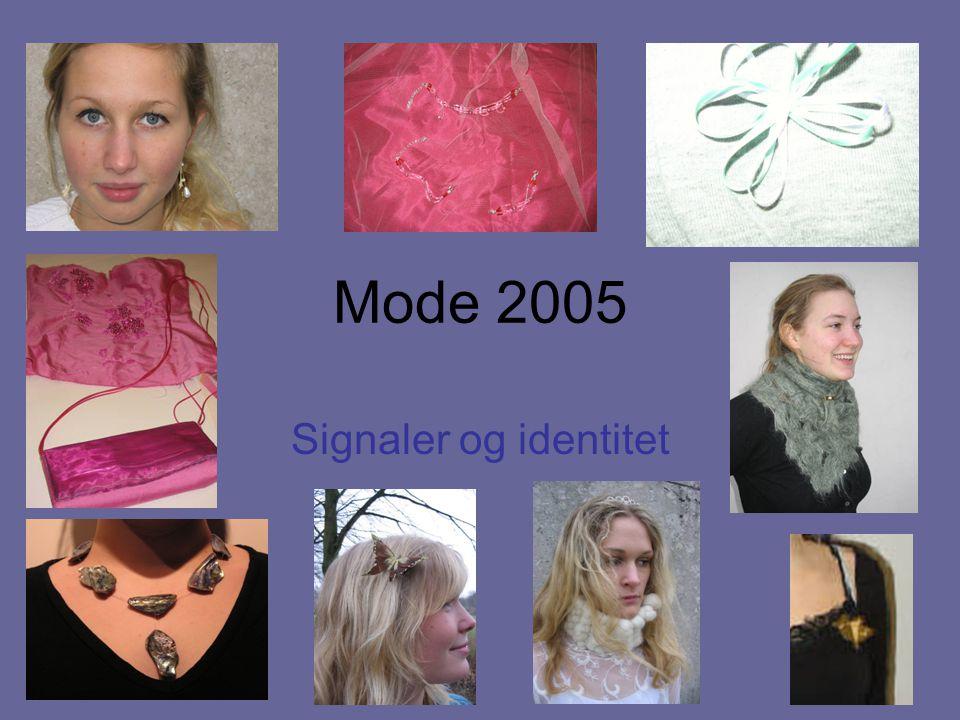 Mode 2005 Signaler og identitet