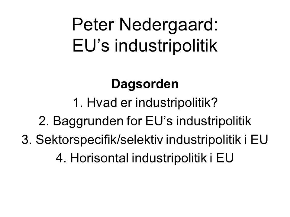 Peter Nedergaard: EU's industripolitik Dagsorden 1.