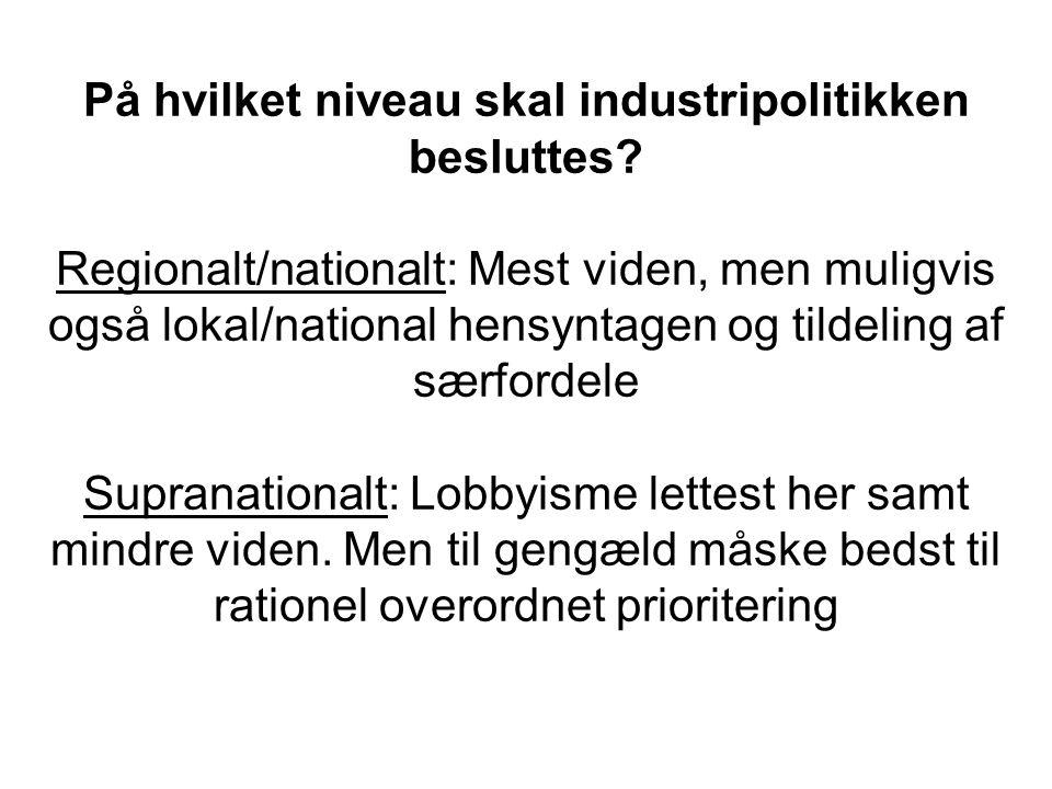 På hvilket niveau skal industripolitikken besluttes.